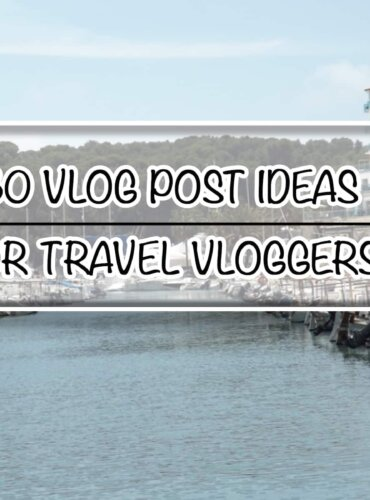 30 Vlog Post Ideas for Travel Vloggers